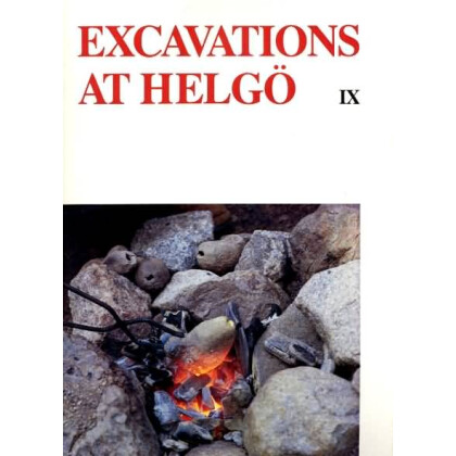 Excavations at Helgö IX. Finds, Features and Functions