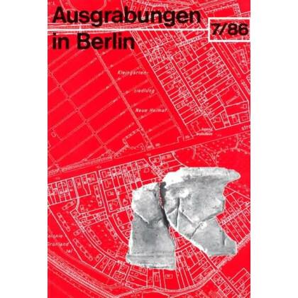 Ausgrabungen in Berlin, Band 7-86