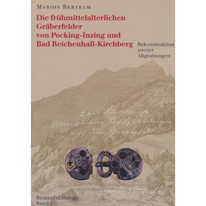 Die frühmittelalterlichen Gräberfelder von Pocking - Inzing und Bad Reichenhall