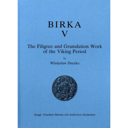 Birka V. The Filigree and Granulation Work of the Viking Period