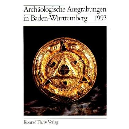 Archäologische Ausgrabungen in Baden-Württemberg Jahrbuch 1993