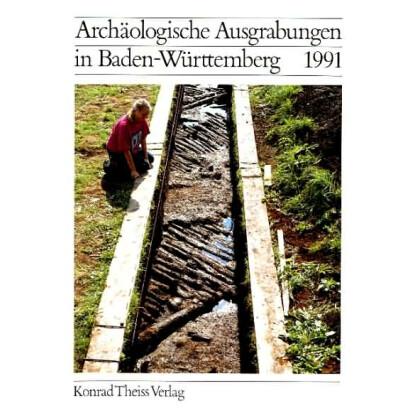 Archäologische Ausgrabungen in Baden-Württemberg Jahrbuch 1991
