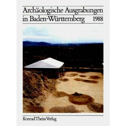 Archäologische Ausgrabungen in Baden-Württemberg Jahrbuch 1988