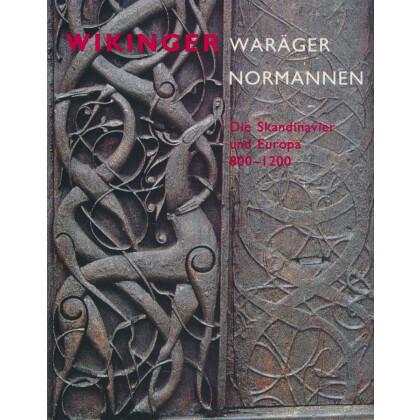 Wikinger - Waräger - Normannen - Die Skandinavier und Europa