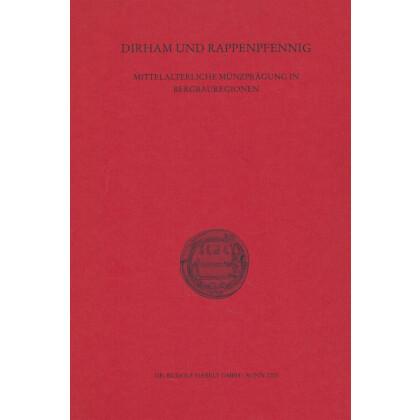 Dirham und Rappenpfennig - Mittelalterliche Münzprägung in Bergbauregionen