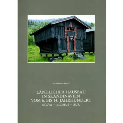 Ländlicher Hausbau in Skandinavien vom 6. bis 14. Jahrhundert