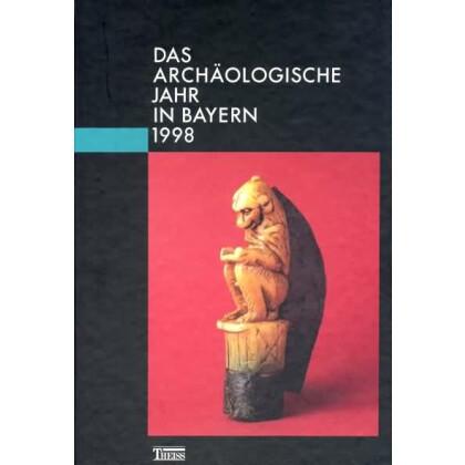 Das archäologische Jahr in Bayern, Jahrbuch 1998