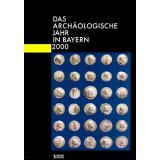 Das archäologische Jahr in Bayern, Jahrbuch 2000
