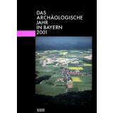 Das archäologische Jahr in Bayern, Jahrbuch 2001