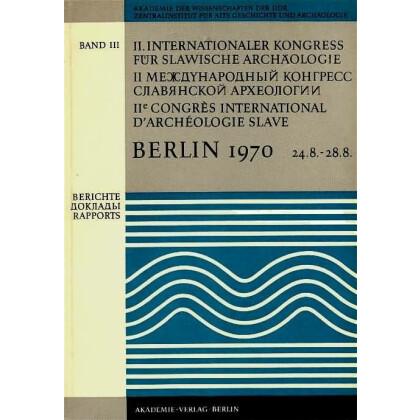 II. Internationaler Kongress für slawische Archäologie Berlin 1970. 3 Bände.