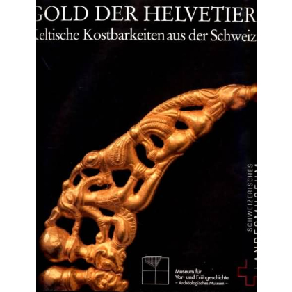 Gold der Helvetier - Keltische Kostbarkeiten