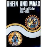 Rhein und Maas. Kunst und Kultur 800 - 1400....