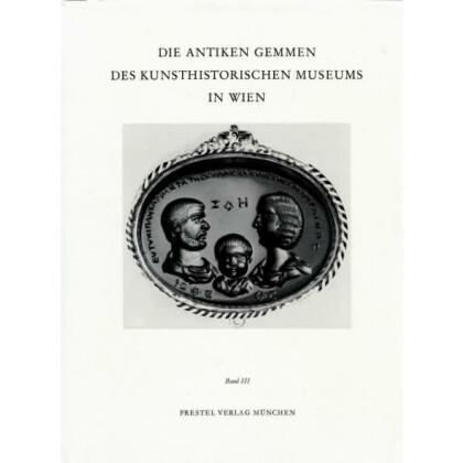 Die antiken Gemmen des Kunsthistorischen Museums in Wien, Band III - Die Gemmen der späteren römischen Kaiserzeit, Teil 2
