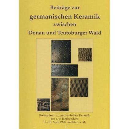 Beiträge zur germanischen Keramik zwischen Donau und Teutoburger Wald
