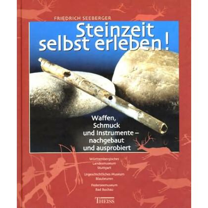 Steinzeit selbst erleben! Waffen, Schmuck und Instrumente nachgebaut