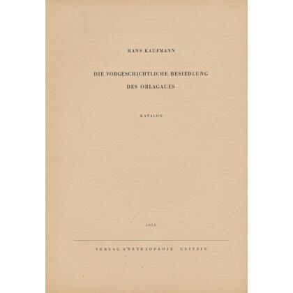Die vorgeschichtliche Besiedlung des Orlagaues. 3 Bände