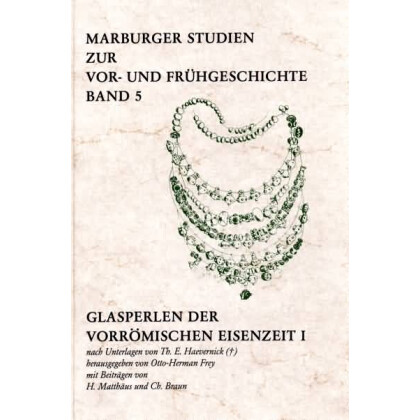 Glasperlen der vorrömischen Eisenzeit, Band I. Nach Unterlagen von T. E. Haevernick