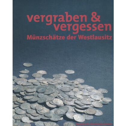 Vergraben und vergessen - Münzschätze der Westlausitz