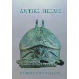Antike Helme - Handbuch mit Katalog