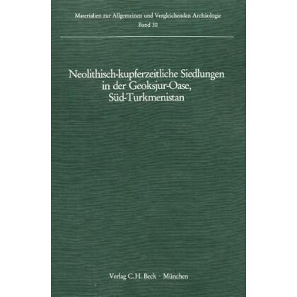 Neolithisch - kupferzeitliche Siedlungen in der Geoksjur-Oase