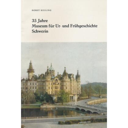 35 Jahre Museum für Ur- und Frühgeschichte Schwerin