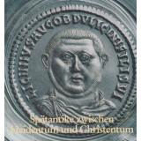Spätantike zwischen Heidentum und Christentum