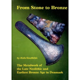 From Stone to Bronze - The Metalwork of the late...