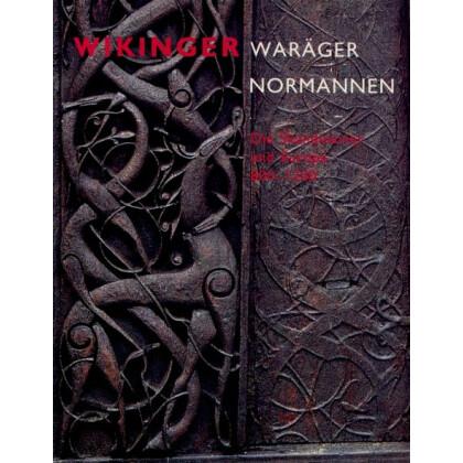 Wikinger - Waräger - Normannen. Die Skandinavier und Europa