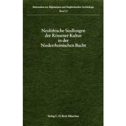 Neolithische Siedlungen der Rössener Kultur in der Niederrheinischen Bucht