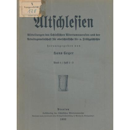 Altschlesien - Mitteilungen des Schlesischen Altertumsvereins, Band 4
