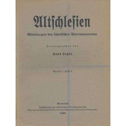 Altschlesien - Mitteilungen des Schlesischen Altertumsvereins, Band 6