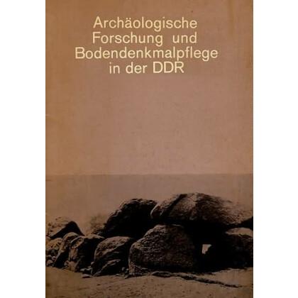 Archäologische Forschung und Bodendenkmalpflege in der DDR