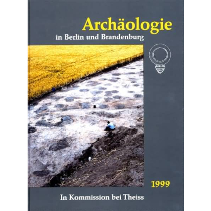 Archäologie in Berlin und Brandenburg, Jahrbuch 1999
