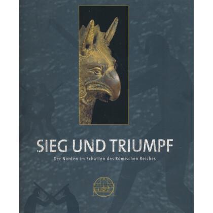 Sieg und Triumpf - Der Norden im Schatten des Römischen Reiches