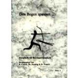 Den Bogen spannen - Festschrift f. Bernhard Gramsch 2 Bände