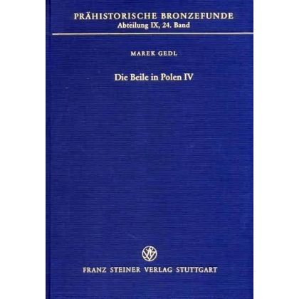 Die Beile in Polen IV. Metalläxte, Eisenbeile, Hämmer, Ambosse, Meißel, Pfrieme