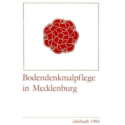 Bodendenkmalpflege in Mecklenburg, Jahrbuch 1985 - Band 33