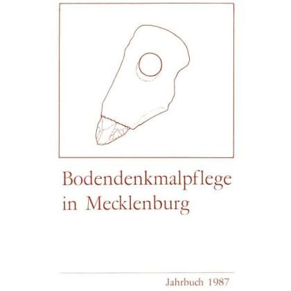 Bodendenkmalpflege in Mecklenburg, Jahrbuch 1987 - Band 35