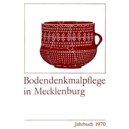 Bodendenkmalpflege in Mecklenburg, Jahrbuch 1970