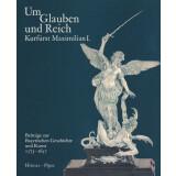 Wittelsbach und Bayern - Um Glauben und Reich