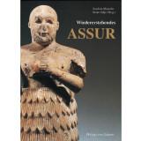 Wiedererstehendes Assur 100 Jahre deutsche Ausgrabungen...