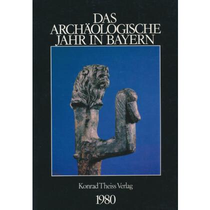 Das archäologische Jahr in Bayern, Jahrbuch 1980