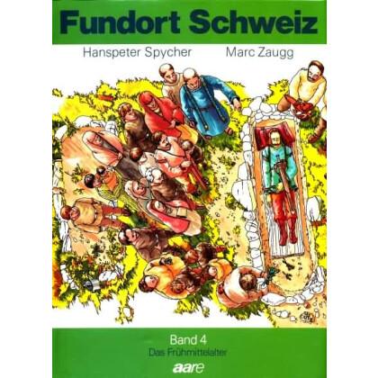 Das Frühmittelalter - Fundort Schweiz, Band 4