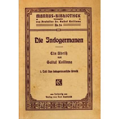 Die Indogermanen - Ein Abriss, I. Teil: Das indogermanische Urvolk