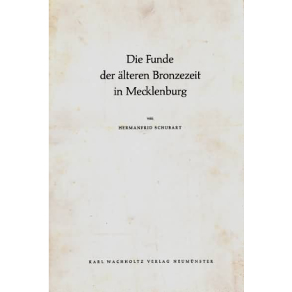Die Funde der älteren Bronzezeit in Mecklenburg