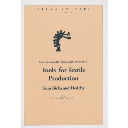 Tools for Textile Production, from Birka and Hedeby -  Birka Studies, Vol. 8