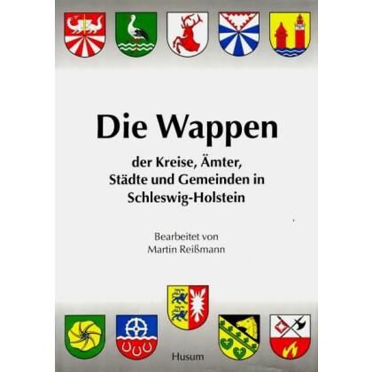 Die Wappen der Kreise, Ämter, Städte und Gemeinden in Schleswig  Holstein
