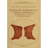 Kopalnia Krezemienia Czekoladowego z przelomu neolitu I...