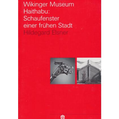 Wikinger Museum Haithabu - Schaufenster einer frühen Stadt
