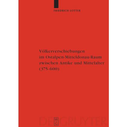 Völkerverschiebungen im Ostalpen-Mitteldonau-Raum zwischen Antike und Mittelalter